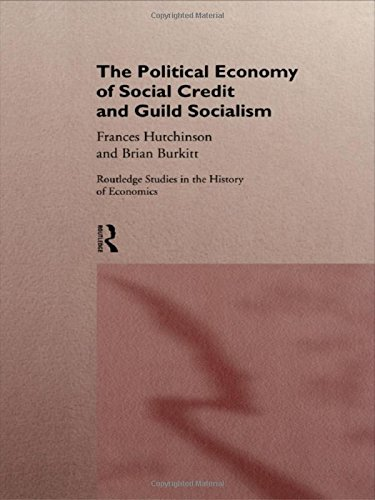 9780415147095: The Political Economy of Social Credit and Guild Socialism (Routledge Studies in the History of Economics)