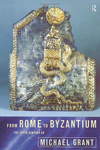 From Rome to Byzantium : The Fifth Century A. D.