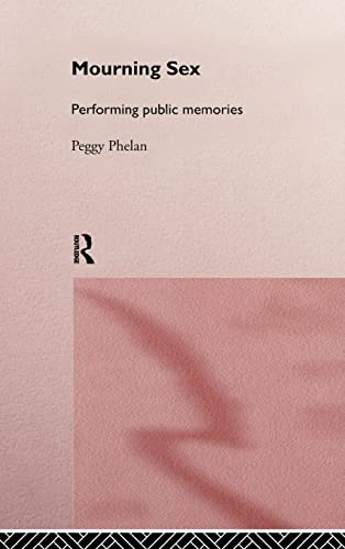 9780415147583: Mourning Sex: Performing Public Memories