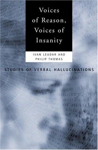 9780415147866: Voices of Reason, Voices of Insanity: Studies of Verbal Hallucinations
