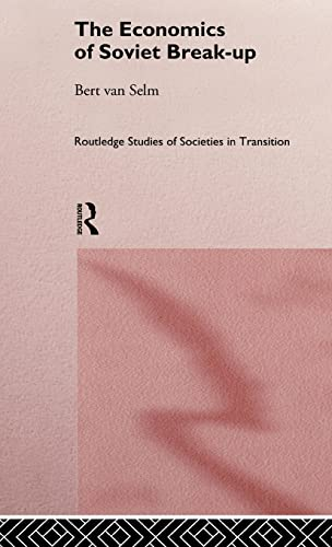 The Economics of Soviet Breakup: Van Selm, B.