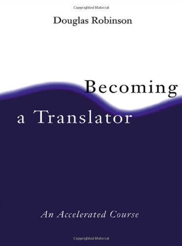 9780415148603: Becoming A Translator: An Accelerated Course