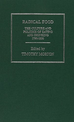 9780415148702: Radical Food: The Culture and Politics of Eating and Drinking 1790-1820 (Subcultures and Subversions: 1750-1850) (3 Volume Set)