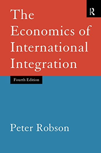 9780415148764: The Economics of International Integration