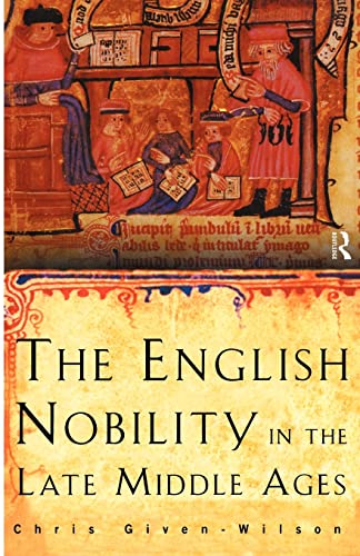 The English Nobility in the Late Middle Ages: The Fourteenth-Century Political Community: ...