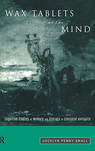9780415149839: Wax Tablets of the Mind: Cognitive Studies of Memory and Literacy in Classical Antiquity