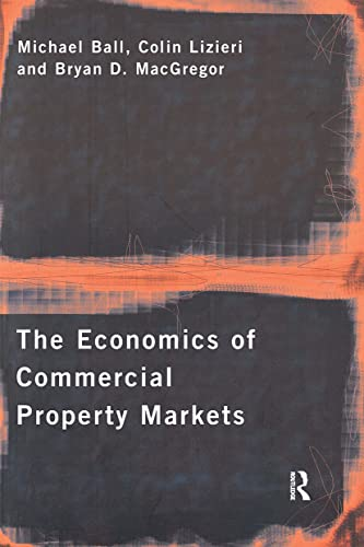 9780415149938: The Economics of Commercial Property Markets