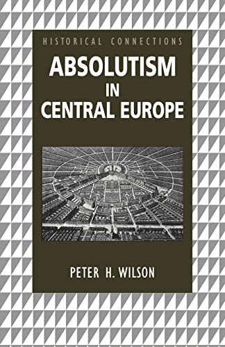 9780415150439: Absolutism in Central Europe (Historical Connections)