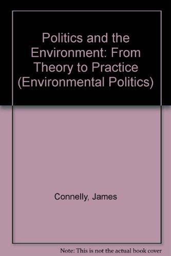 9780415150675: Politics and the Environment: From Theory to Practice (Environmental Politics)