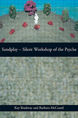 Sandplay: Silent Workshop of the Psyche: Kay Bradway