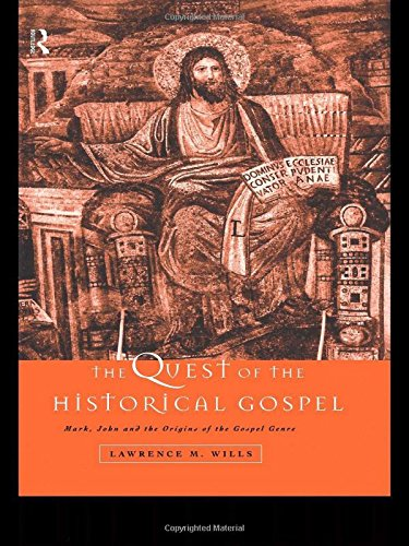 9780415150934: The Quest of the Historical Gospel: Mark, John and the Origins of the Gospel Genre