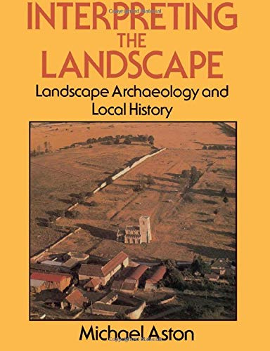 9780415151405: Interpreting the Landscape: Landscape Archaeology and Local History