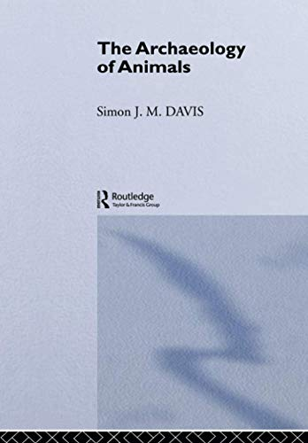 9780415151481: The Archaeology of Animals