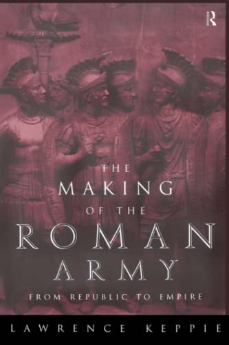 9780415151504: The Making of the Roman Army: From Republic to Empire