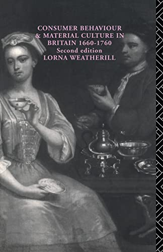 9780415151849: Consumer Behaviour and Material Culture in Britain, 1660-1760