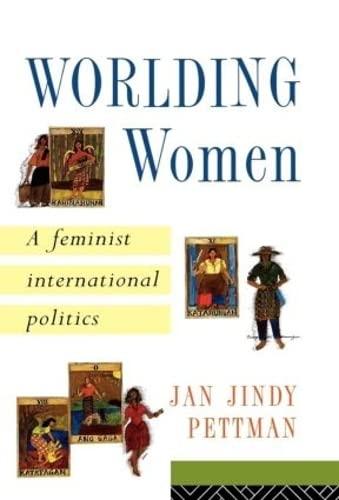 9780415152013: Worlding Women: A Feminist International Politics