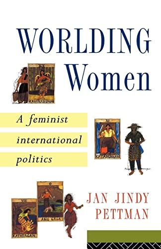 9780415152020: Worlding Women: A Feminist International Politics