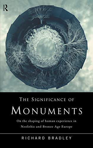 9780415152037: The Significance of Monuments: On the Shaping of Human Experience in Neolithic and Bronze Age Europe