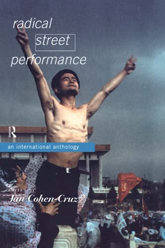 9780415152310: Radical Street Performance: A International Anthology: An International Anthology