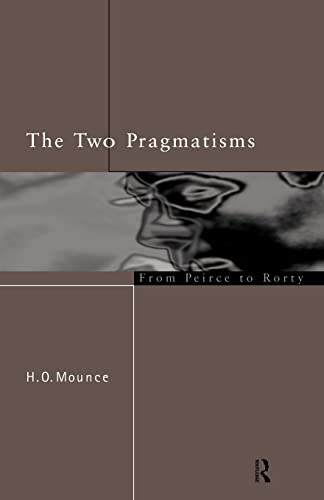 9780415152839: The Two Pragmatisms: From Peirce to Rorty