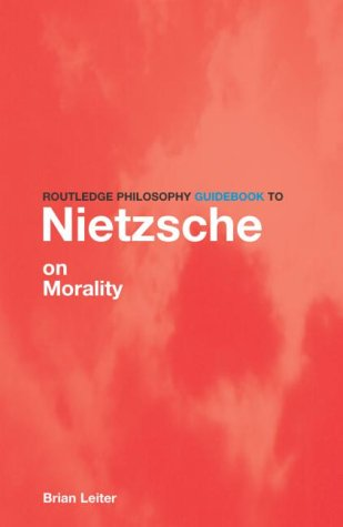 9780415152853: The Routledge Philosophy Guidebook to Nietzsche On Morality (Routledge Philosophy GuideBooks)