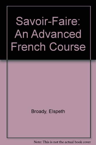 Savoir-Faire: An Advanced French Course (9780415153126) by Elspeth Broady; Catrine Carpenter