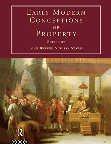 9780415153140: Early Modern Conceptions of Property (Consumption & Culture in the 17th & 18th Centuries)