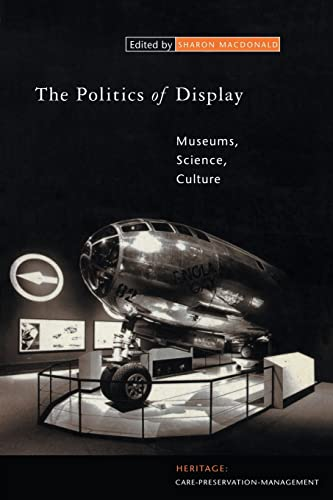 9780415153263: The Politics of Display: Museums, Science, Culture
