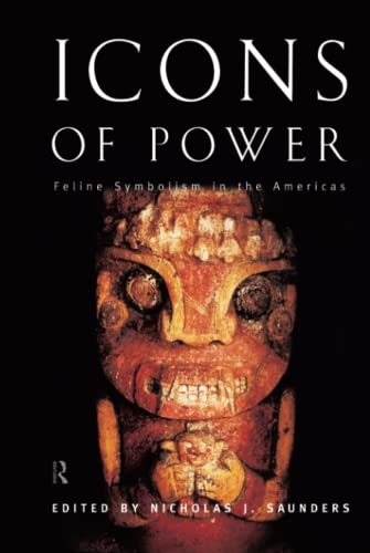 9780415153270: Icons of Power: Feline Symbolism in the Americas