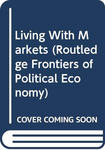 9780415153379: Living With Markets (Routledge Frontiers of Political Economy)