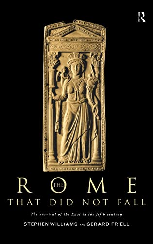 9780415154031: The Rome That Did Not Fall: The Survival of the East in the Fifth Century: The Phoenix in the East