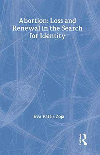 9780415154062: Abortion: Loss and Renewal in the Search for Identity