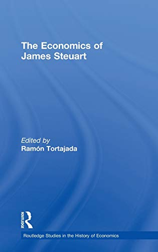9780415154598: The Economics of James Steuart (Routledge Studies in the History of Economics)