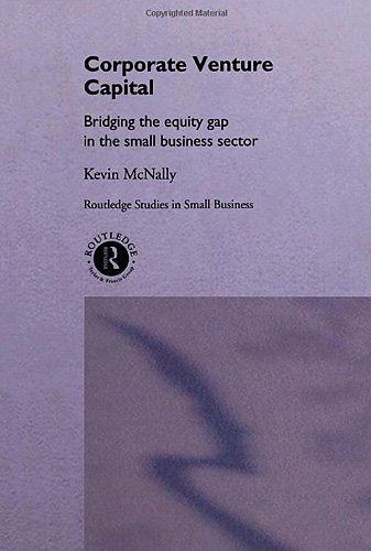 9780415154673: Corporate Venture Capital: Bridging the Equity Gap in the Small Business Sector (Routledge Studies in Small Business)