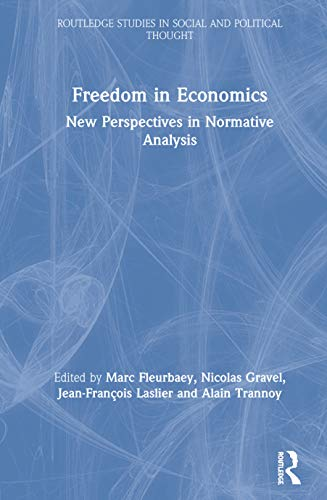 9780415154680: Freedom in Economics: New Perspectives in Normative Analysis (Routledge Studies in Social and Political Thought)
