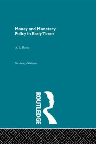 9780415155700: Money and Monetary Policy in Early Times (The History of Civilization) (Volume 38)