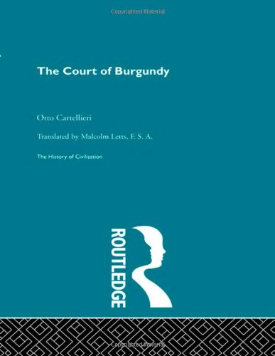 9780415156073: The Court of Burgundy (History of Civilization)