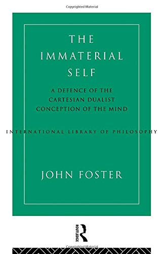 9780415156332: The Immaterial Self: Defence of the Cartesian Dualist Conception of the Mind (International Library of Philosophy)