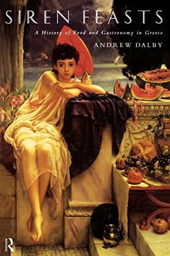 9780415156578: Siren Feasts: A History of Food and Gastronomy in Greece