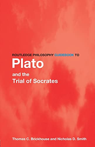 9780415156820: Routledge Philosophy GuideBook to Plato and the Trial of Socrates (Routledge Philosophy GuideBooks)