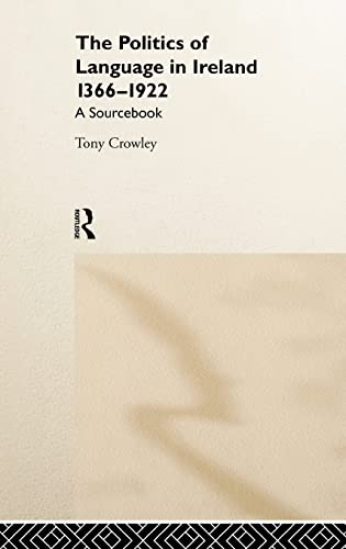 9780415157179: The Politics of Language in Ireland 1366-1922: A Sourcebook