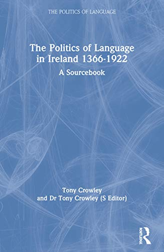 9780415157186: The Politics of Language in Ireland 1366-1922: A Sourcebook
