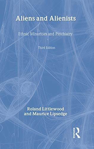 9780415157247: Aliens and Alienists: Ethnic Minorities and Psychiatry