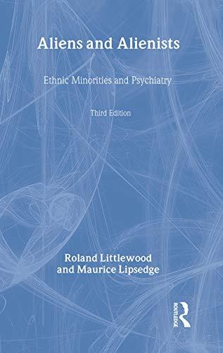 9780415157247: Aliens and Alienists: Ethnic Minorities and Psychiatry
