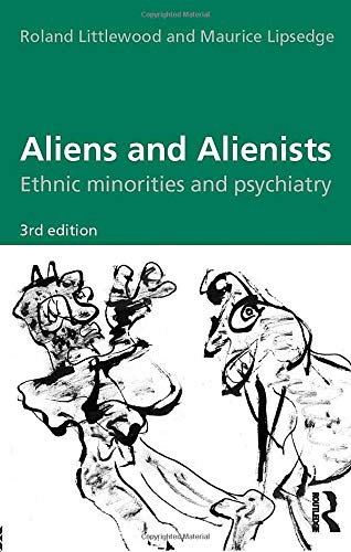 9780415157254: Aliens and Alienists: Ethnic Minorities and Psychiatry