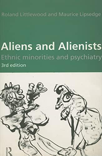 9780415157254: Aliens and Alienists: Ethnic Minorities and Psychiatry