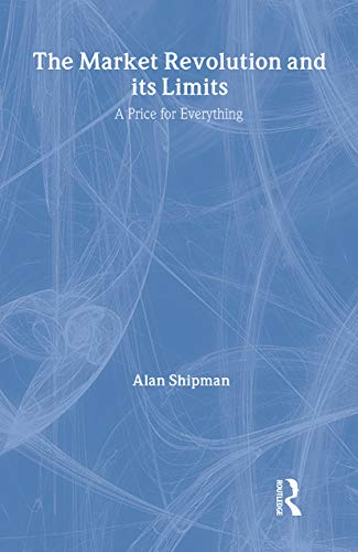 9780415157353: The Market Revolution and its Limits: A Price for Everything