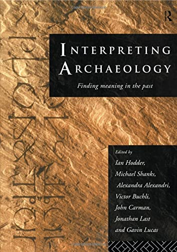9780415157445: Interpreting Archaeology: Finding Meaning in the Past