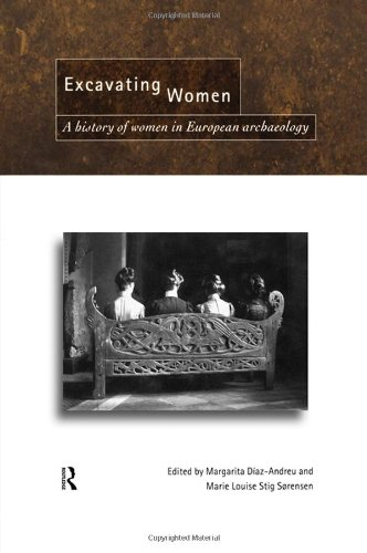 9780415157605: Excavating Women: A History of Women in European Archaeology