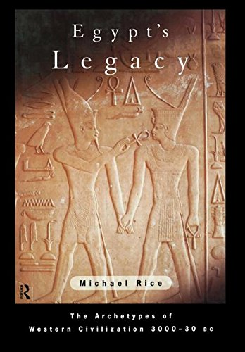 9780415157797: Egypt's Legacy: The Archetypes of Western Civilization: 3000 to 30 BC